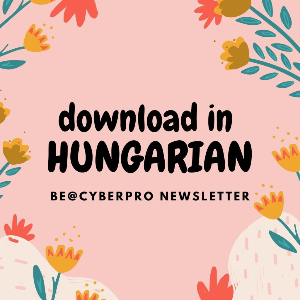 Download in Hungarian this issue of the Be@CyberPro Newsletter (image / download button)