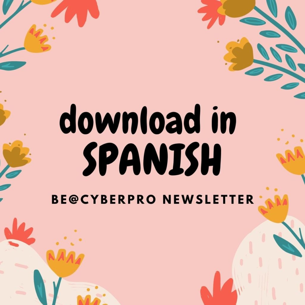 Download in Spanish this issue of the Be@CyberPro Newsletter (image / download button)